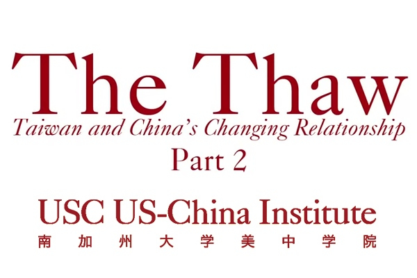 The Thaw: Taiwan and China's Changing Relationship – Part 2